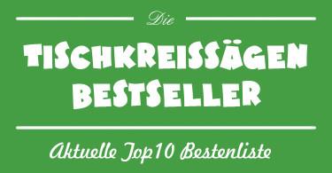 Bestseller Tischkreissägen